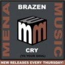 Brazen - Cry (to Your Soul)  (Original Mix)