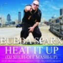 Bubba Sparx vs.Sergey XS & Andrey Exx  - Heat IT Up  (Dj Shuh-off mash up)