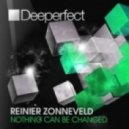 Reinier Zonneveld - Nothing Can Be Changed  (Original mix)