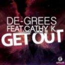 De-Grees feat. Cathy K. - Get Out  (Original Mix)