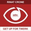 Rinat Crone - Get Up For Twerk   (Original mix)