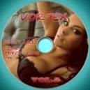 Vortex - Party Like Crazy (March Promo Vol.2) (( March Promo ) Vol.2)