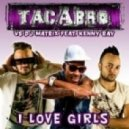 Tacabro vs. DJ Matrix feat. Kenny Ray - I Love Girls  (Extended Mix)
