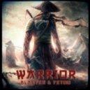 Blaster & FetOo - Warrior  (Original Mix)