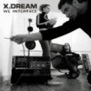 X-Dream - We Interface  (Original mix)