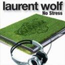 Laurent Wolf  - No Stress  (Magix Remix)