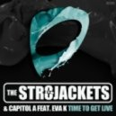 The Str8jackets, Capitol A feat. Eva K - Time To Get Live (Original Mix)