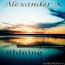 Alexander K - Shining Moment  (Original Mix)