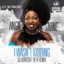 Angie Stone - I Wasn\'t Kidding (DJ Borisoff 2K14 Remix) (DJ BORISOFF 2K14 MIX)