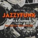 JazzyFunk - Coffee & Cigarettes  (Macs Cortella Remix)