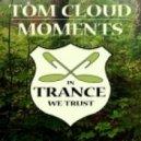 Tom Cloud - Moments  (Original Mix)