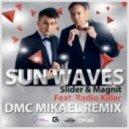 Slider & Magnit Feat. Radio Killer - Sun Waves  (DMC Mikael Radio Edit)