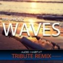 Mr Probz  - Waves (Audio Habitat Bootleg - Tribute Remix) ((Audio Habitat Bootleg _ Tribute Remix))