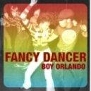 Boy Orlando - Fancy Dancer  (Original mix)
