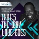 Dj Disciple, Jeremy Sylvester, X-FACTOR-7, Amber Jones - That\'s The Way Love Goes  (Disco House Version 2)
