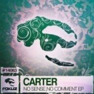 Carter - No Sense  (Original Mix)