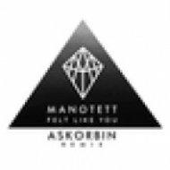 Manotett - Felt Like You  (Askorbin Remix)