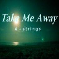 Strings - Take Me Away  (Petrique Remix)