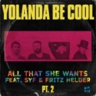 Yolanda Be Cool - All That She Wants (feat. SYF & Fritz Helder) [Plastic Plates Remix] ()