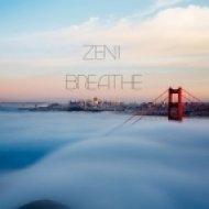 Zeni - Breathe  (Original Mix)