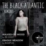 The Black Atlantic - Walked-on wood  (re:deep Main Mix)