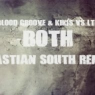 Blood Groove & Kikis vs. LTN - Both  (Bastian South Remix)