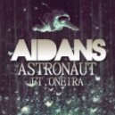 AidanS - Astronaut  (ft. Oneira)