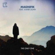 Magnifik, Xavier Dunn, Friendless - The Only One  (Friendless Remix)