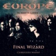 Europe vs Martin Garrix - Final Wizard  (V.Gromov Mashup)