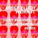 Missy Elliott  - Work It  (Chris Bushnell Remix)