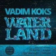 Vadim Koks - Waterland  (Dallonte Remix)