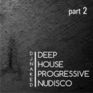 Dj Naked - Easter Deep, House, NuDisco & Progressive 2014 Mix  (2014)
