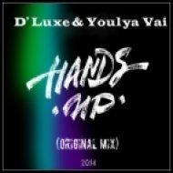 D\' Luxe & Youlya Vai - Hands Up!  (Original Mix)