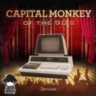 Capital Monkey - Of The 90\'s  (Original mix)