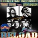 Sebastian Ingrosso & Tommy Trash feat. John Martin - Reload  (Dj Kapral Remix)
