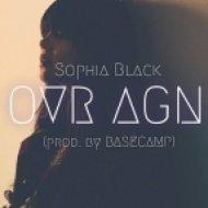 Sophia Black - OVR AGN  (Prod. by BASECAMP)