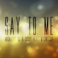 Michelino DJ, Magnetica, Cucky - Say to Me  (Cucky House Remix)