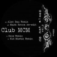 Club MCM - Club MCM  (Alex Bau Remix)