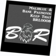 Bane Paunovic, Maliblue - Keep That  (Original Mix)