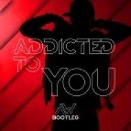Avicii - Addicted To You  (Arthur White Bootleg)