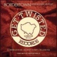 Bordertown - Love You  (Original Mix)