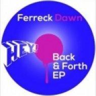 Ferreck Dawn - Back, Forth  (Original mix)