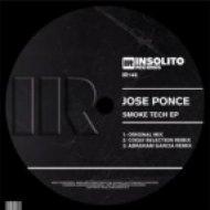 Jose Ponce - Smoke Tech  (Abraham Garcia Remix)