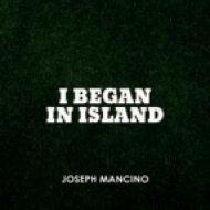 Joseph Mancino - I Began In Island   (Max Sabatini Remix)