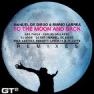 Manuel De Diego & Mario Larrea - To The Moon And Back  (Carlos Gallardo Eloise Remix)