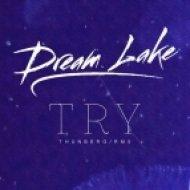 Dream Lake - Try  (Thunberg Dub)