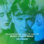 The Human League - Dont You Want Me  (N.E.R.Y. & L.O.O.P Bootleg RMX)