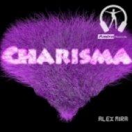 Alex Mira - Charisma  (Original Mix)