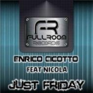 Nicola, Enrico Cicotto - Just Friday  (Club Mix)