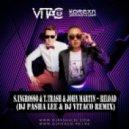 Sebastian Ingrosso & Tommy Trash feat. John Martin - Reload  (DJ Pasha Lee & DJ Vitaco Remix)